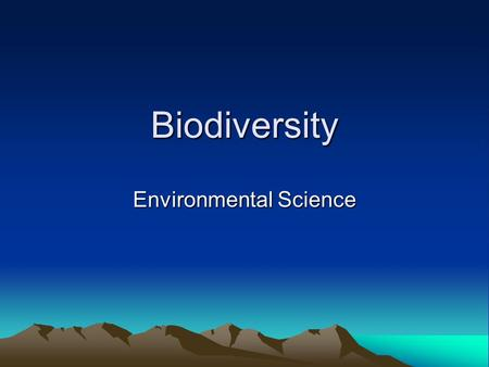"Biodiversity Environmental Science. ""The first animal species to go are the big, slow, the tasty, and those with valuable parts such as tusks and skins."""