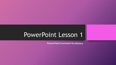 PowerPoint Essentials Vocabulary
