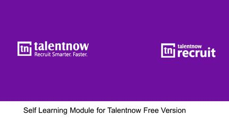 Self Learning Module for Talentnow Free Version. Download TN Source Configure TN Recruit log-in credentials into TN Source Recruitment Process with Talentnow.