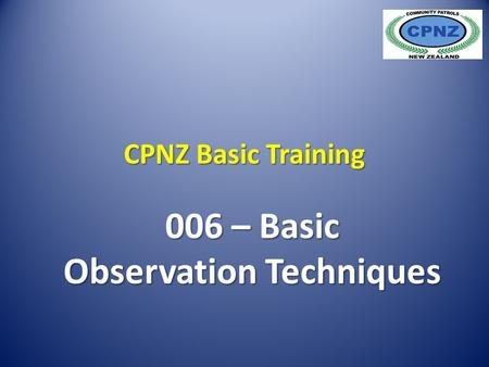 CPNZ Basic Training 006 – Basic Observation Techniques.