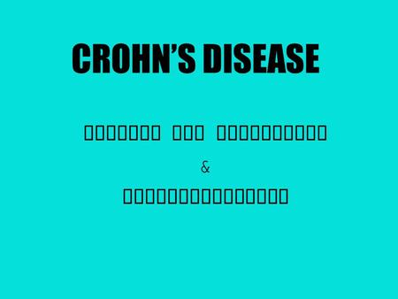 CROHN'S DISEASE Anatomy and Physiology & Pathophysiology.
