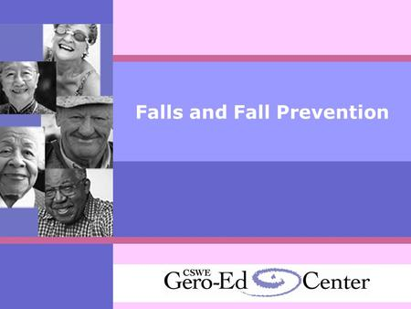 Falls and Fall Prevention. Prevalence of Falls in Older Adults  33% of older adults fall each year  Falls are the leading cause of fatal and nonfatal.