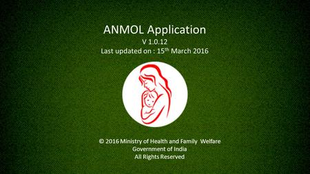 ANMOL Application V Last updated on : 15th March 2016