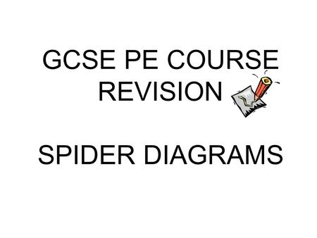 GCSE PE COURSE REVISION SPIDER DIAGRAMS. REASONS WHY PEOPLE TAKE PART SOCIAL MENTAL PHYSICAL 1.1.1.