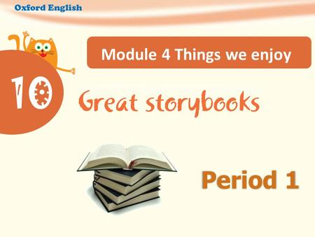 10 Module 4 Things we enjoy Period 1 Oxford English.