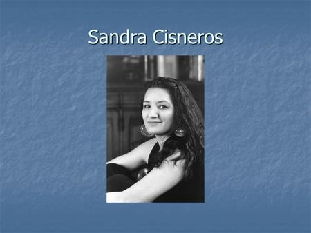my name by sandra cisneros Best famous sandra cisneros poems here is a collection of the all-time best famous sandra cisneros poems this is a select list of the best famous sandra cisneros .