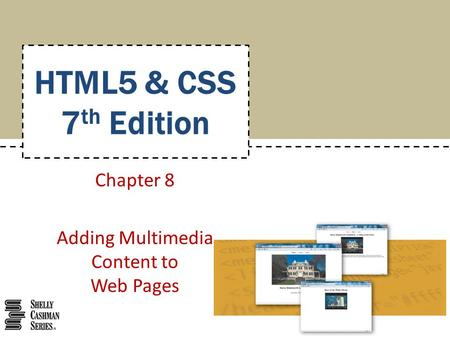 Chapter 8 Adding Multimedia Content to Web Pages HTML5 & CSS 7 th Edition.