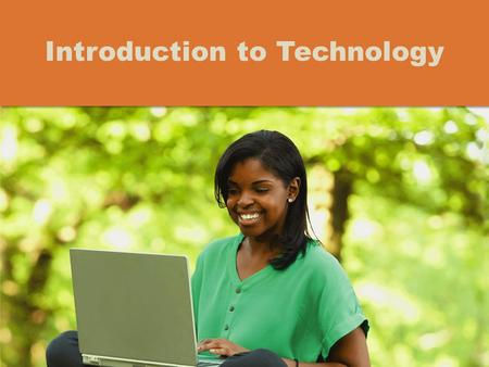 Introduction to Technology. Objectives Overview Differentiate among laptops, tablets, and servers Describe the purpose and uses of smartphones, digital.