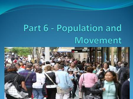 6.1 Population Growth 1. Demographer – scientists who study human populations. Ex: measuring the rate at which a population is growing 2. Birth rate –