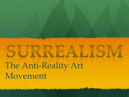 The Anti-Reality Art Movement. History of Surrealism Since the Age of Enlightenment, artists and authors had occupied themselves with reason and reality.