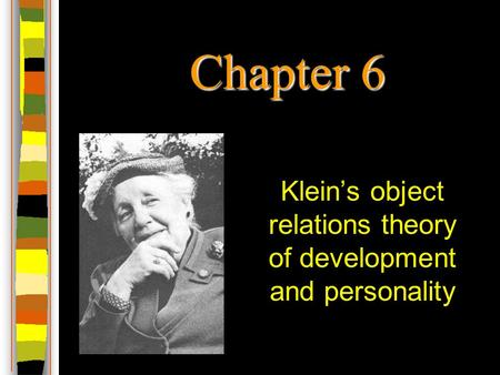 Klein's object relations theory of development and personality