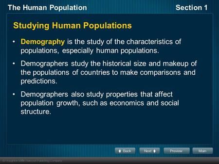 The Human PopulationSection 1 Demography is the study of the characteristics of populations, especially human populations. Demographers study the historical.