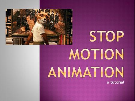 A tutorial. Stop motion, or live action animation, is when instead of filming a continuous shot, many pictures are taken to give the film a static, choppy.