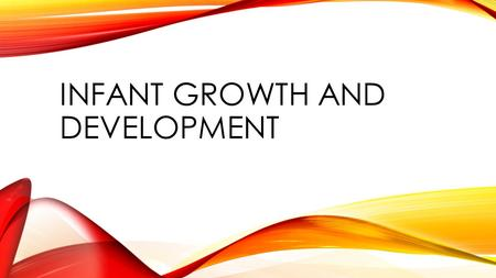 Infant growth and Development