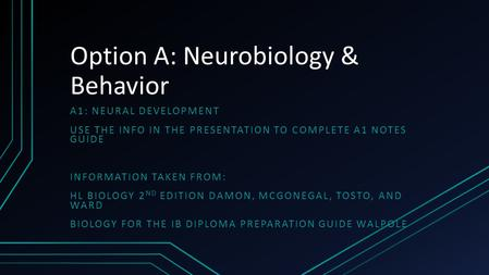 Option A: Neurobiology & Behavior
