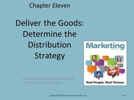 Chapter Eleven Deliver the Goods: Determine the Distribution Strategy