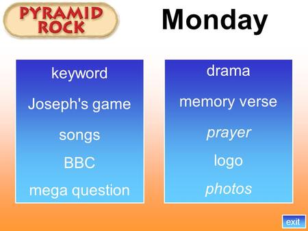 Monday memory verse songs BBC exit logo mega question Joseph's game photos drama prayer keyword.