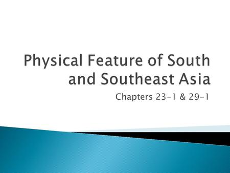 Chapters 23-1 & 29-1.  Bangladesh  Bhutan  India  Maldives  Nepal  Pakistan  Sri Lanka.