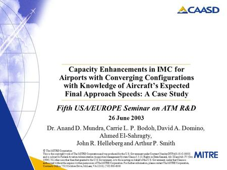 Capacity Enhancements in IMC for Airports with Converging Configurations with Knowledge of Aircraft's Expected Final Approach Speeds: A Case Study Dr.
