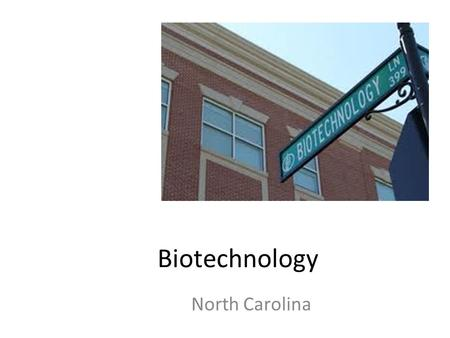Biotechnology North Carolina. What is Biotechnology Biotechnology? Biotechnology: the branch of molecular biology that studies the use of microorganisms.