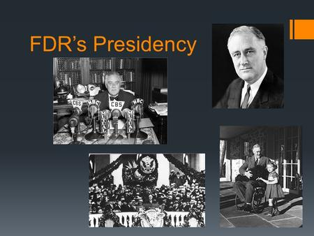 FDR's Presidency. About Me:  32 nd President of the United States  Democratic Party  Came from wealth  Governor of New York  Political and leadership.
