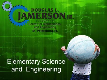 Elementary Science and Engineering St. Petersburg, FL.