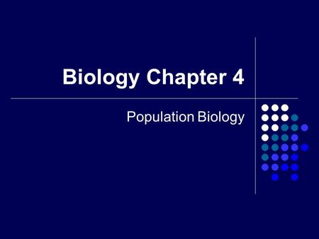 Biology Chapter 4 Population Biology. 4.1 Population Growth If you graph population vs. time, there are some common patterns visible Initially, your graph.
