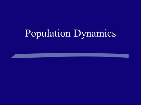 Population Dynamics. Links used to help embellish these notes:  (carrying capacity and limiting factors clip)