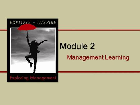 Module 2 Management Learning. Module 2 What can we learn from Classical management thinking? What is unique about the Behavioral management approach?