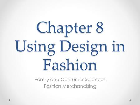 Chapter 8 Using Design in Fashion