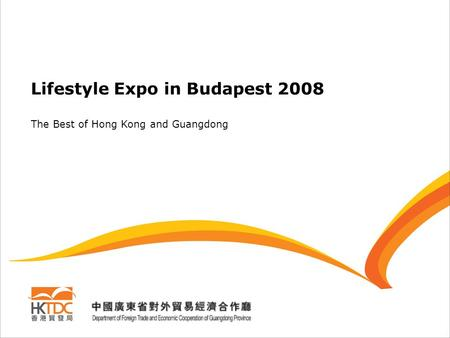 Lifestyle Expo in Budapest 2008 The Best of Hong Kong and Guangdong.