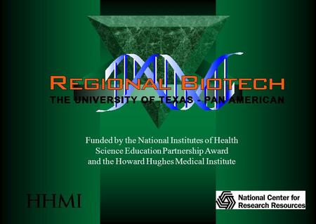 Funded by the National Institutes of Health Science Education Partnership Award and the Howard Hughes Medical Institute.