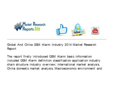 Global And China GSM Alarm Industry 2014 Market Research Report The report firstly introduced GSM Alarm basic information included GSM Alarm definition.