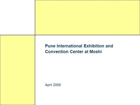 Pune International Exhibition and Convention Center at Moshi April 2009.