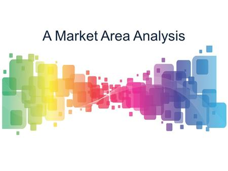 A Market Area Analysis By. Is the TOP shopping destination of India, a MARKET AREA for your PRODUCT? Not Necessary..!! As the nature of product and its.