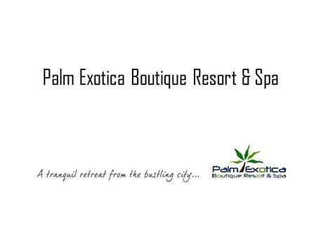 Palm Exotica Boutique Resort & Spa. Hyderabad's first - ever Golf, Adventure Luxury Resort & Spa Destination located on the Highlands of Shankarpalli,