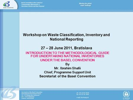 Workshop on Waste Classification, Inventory and National Reporting 27 – 28 June 2011, Bratislava INTRODUCTION TO THE METHODOLOGICAL GUIDE FOR UNDERTAKING.