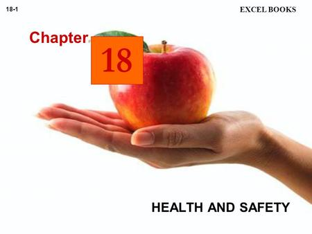 HEALTH AND SAFETY EXCEL BOOKS 18-1 18 Chapter. ANNOTATED OUTLINE 18-2 EMPLOYEE HEALTH: INTRODUCTION Poor working conditions affect employee performance.