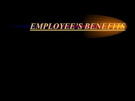 EMPLOYEE'S BENEFITS BASIC PRINCIPLE -Recognize the expenses of benefit to employees during their service Period, which may be paid. CC urrently, OO.