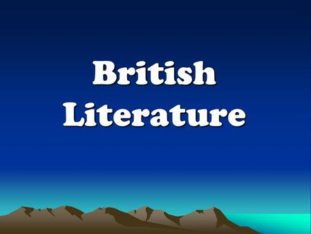 British Literature. An Outline of English Literature I. Old English, or Anglo—Saxon, Era (450- 1066) II. Middle English Period (1066-1485) III. The Renaissance.