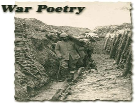 War poetry War poets were classical because poetry they wrote was of an incident that occurred and disturbed the whole modern world when it started. So.