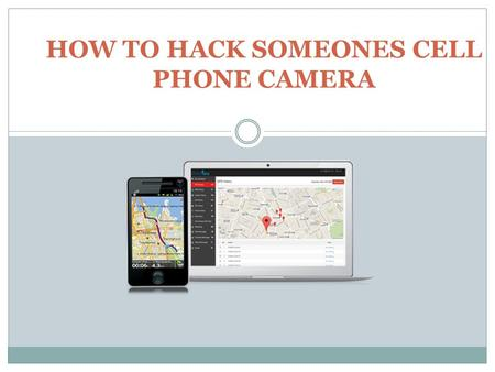 HOW TO HACK SOMEONES CELL PHONE CAMERA. Today, mobile phone is one of the most recent things you carry with you everywhere all day dragon. It's not just.