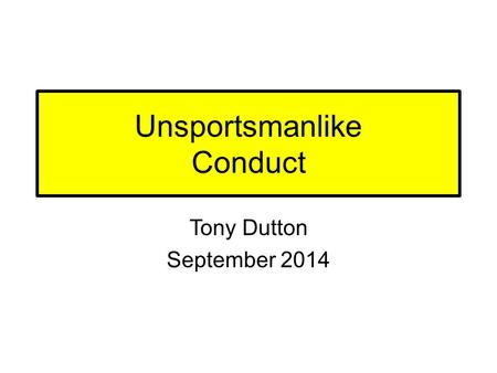 Unsportsmanlike Conduct Tony Dutton September 2014.