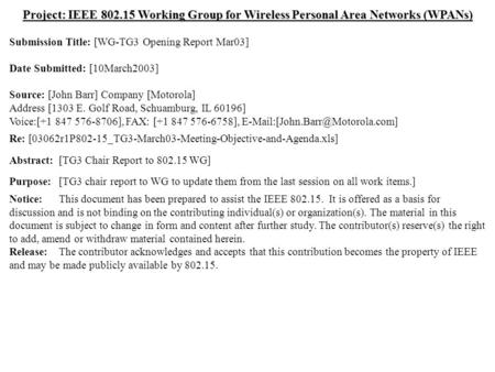 Doc.: IEEE 802.15-03/073r0 Submission March 2003 Dr. John R. Barr, MotorolaSlide 1 Project: IEEE 802.15 Working Group for Wireless Personal Area Networks.