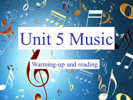 Unit 5 Music Warming-up and reading. What would you like to do if you are free today? No Homework! No Class! A lot of friends! Everything you like! If.