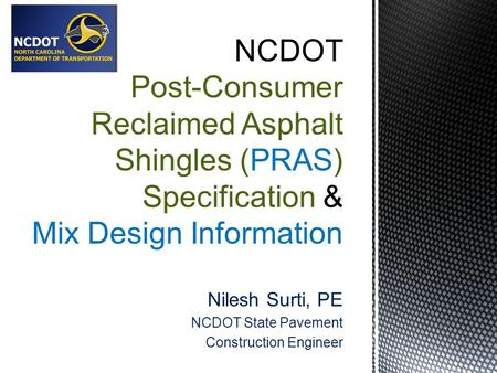 Nilesh Surti, PE NCDOT State Pavement Construction Engineer.
