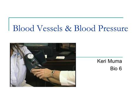 Blood Vessels & Blood Pressure