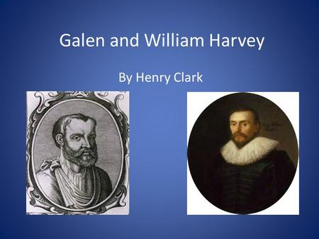 Galen and William Harvey