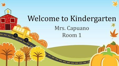 Welcome to Kindergarten Mrs. Capuano Room 1. Kindergarten Overview 1 st quarter – foundations (social & emotional, community building) & Routines may.