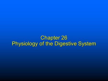 Chapter 26 Physiology of the Digestive System. Overview of Digestive Function  Primary function of digestive system—to bring essential nutrients into.